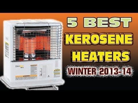 Best Kerosene Heater | 5 TOP KEROSENE HEATERS WINTER 2013-14 - YouTube