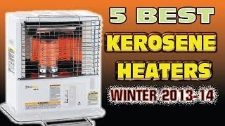 Best Kerosene Heater | 5 TOP KEROSENE HEATERS WINTER 2013-14
