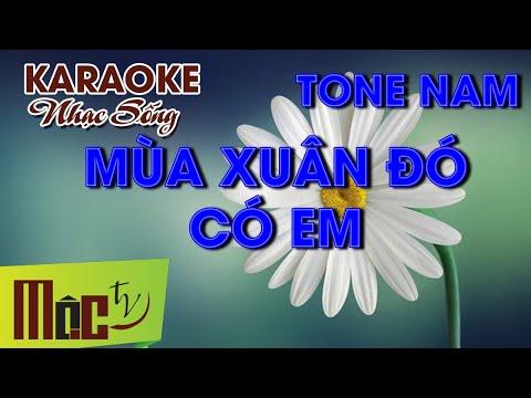 Karaoke Mùa Xuân Đó Có Em - Tone Nam   Beat Chuẩn 2019
