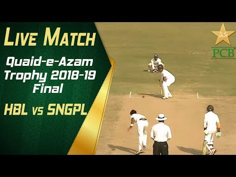 Live Match   Quaid-e-Azam Trophy 2018-19 Final   HBL vs SNGPL at Karachi   Day Three