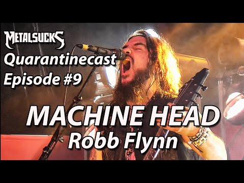MACHINE HEAD's Robb Flynn on The MetalSucks Quarantinecast #9