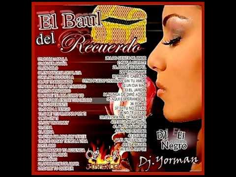 El baul del recuerdo....(DJ EL NEGRO DSD PRO  DJ YORMAN )
