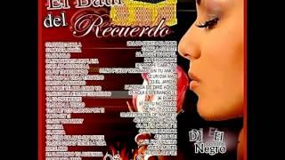 El baul del recuerdo....(DJ EL NEGRO DJ YORMAN )