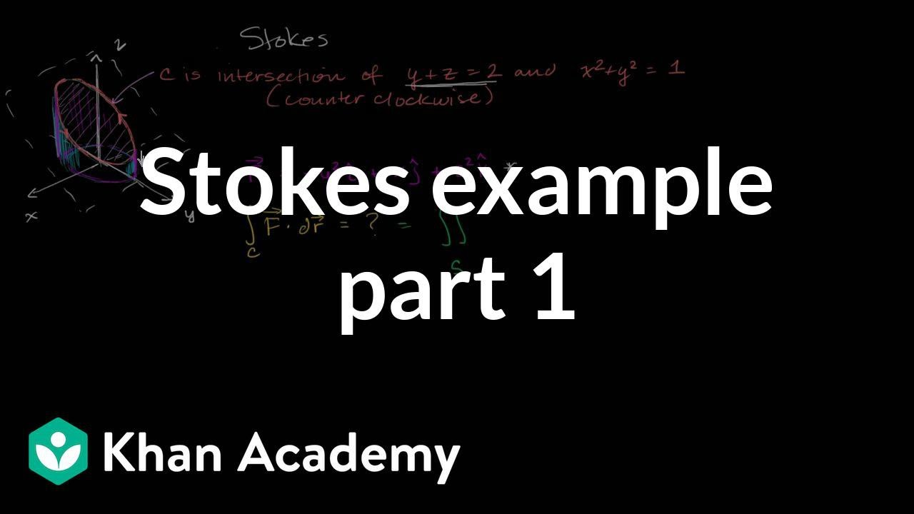 Stokes example part 1 (video) | Khan Academy