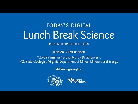 Lunch Break Science: Gold In Virginia