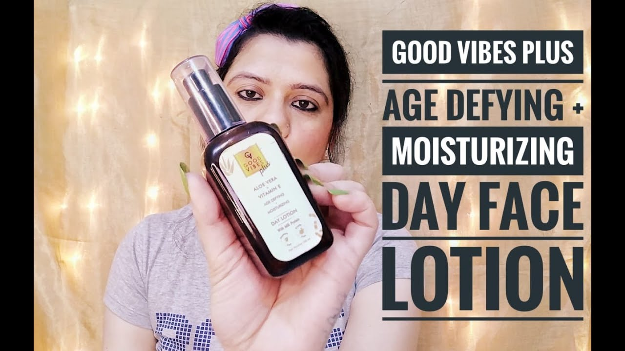Download Good Vibes Plus Age Defying + Moisturizing Day Face Lotion l Honest Review l Luxy Style Corner l