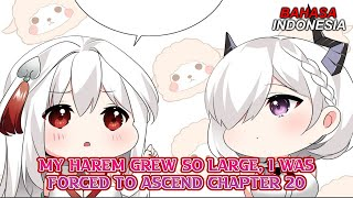 My Harem Grew So Large, I Was Forced To Ascend Chapter 20 Bahasa Indonesia [WB]