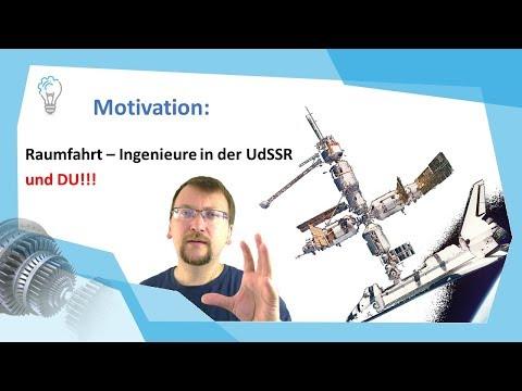 Motivation: Raumfahrt – Ingenieure in der UdSSR und DU!!!