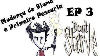 Mudança de Bioma e Primeira Pescaria - Serie Don`t Starve : EP 3
