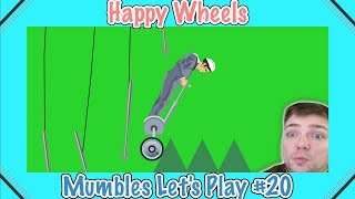 All the way to Maddness and Happiness!  - Happy Wheels Mumbles Let