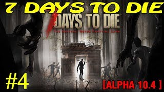 7 Days to Die ► Alpha 10.4 ► Разведка ► №4 (Стрим)