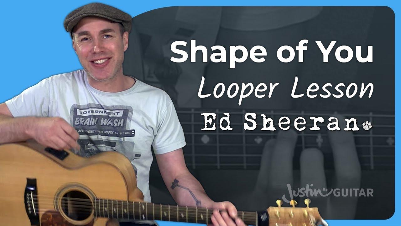Shape Of You - Ed Sheeran | JustinGuitar com