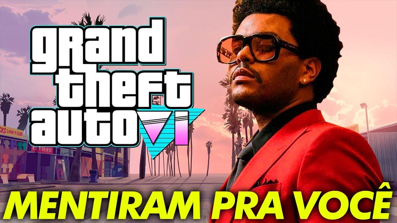 TRAILER DE GTA 6 NO CLIPE DO THE WEEKND? | ROCKSTAR NÃO É MAIS DONA DE GTA? | MENTIRAM PRA VOCÊ...