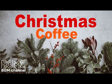 🎄☕️ Christmas Coffee Music - Relaxing Winter Cafe Jazz Music - Chill Out Slow Jazz