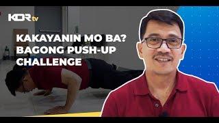 KAKAYANIN MO BA? BAGONG PUSH-UP CHALLENGE | KDR FITNESS