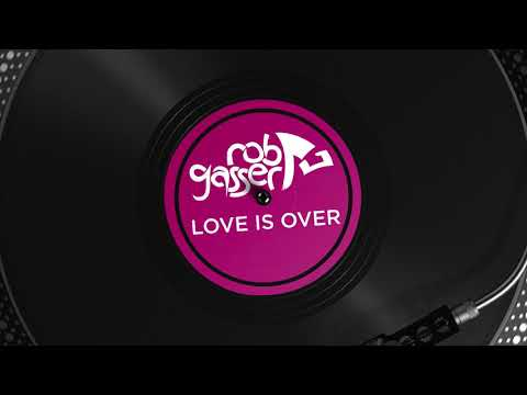 Rob Gasser - Love Is Over [Stars Fall Down EP] Mp3