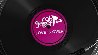 Rob Gasser Love Is Over Stars Fall Down EP.mp3