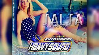 SALSA ROMÁNTICAS AUTO SONIDO HEAVY SOUND DJ EDIXON SALAVE EL DISEÑADOR GRAFICO JOSE SUAREZ DUEÑO
