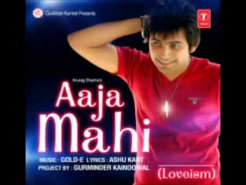 aaja mahi || anurag sharma|| brand new punjabi song