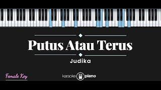 Download Putus Atau Terus - Judika (KARAOKE PIANO - FEMALE KEY)