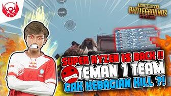 SUPER RYZEN IS BACK 1 TEAM GAK KEBAGIAN KILL - PUBG MOBILE INDONESIA