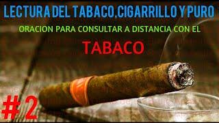 LECTURA DE TABACO / ORACION PARA CONJURAR UN TABACO O PURO PARA CONSULTAR /