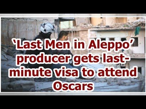 'Last Men in Aleppo' producer gets last-minute visa to attend Oscars