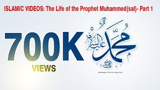 ISLAMIC VIDEOS: The Life of the Prophet Muhammed(sal)- Part 1
