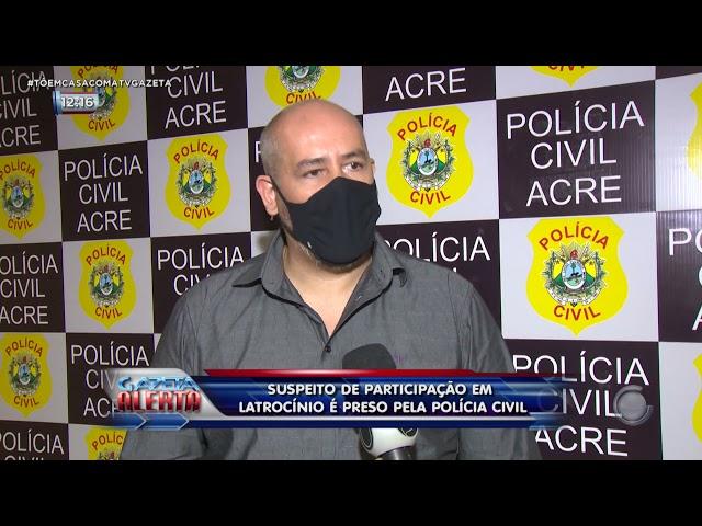 SUSPEITO DE PARTICIPAÇÃO EM LATROCÍNIO É PRESO PELA POLÍCIA CIVIL