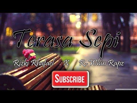 Lagu HipHop Terbaru Terasa Sepi Rizki Rhafael R Whin Rapz