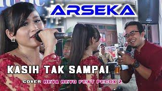 Kasih Tak Sampai Reva Revo Mc Pecoxs ARSEKA Music Live Widoro Sragen