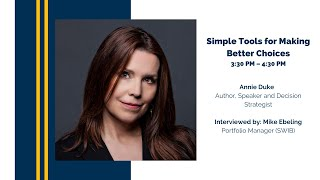 Simple Tools for Making Better Choices with Annie Duke