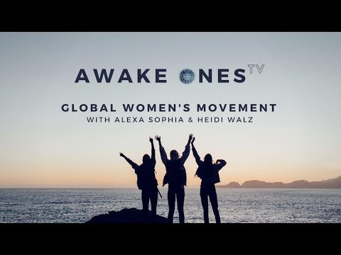 Awake Ones Episode 25 Global Womens Movement