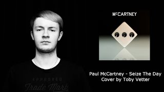 Paul McCartney - Seize The Day | Cover by Toby Vetter