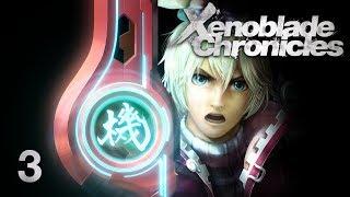 THE MONADO - Let's Play - Xenoblade Chronicles - 3 - Walkthrough Playthrough