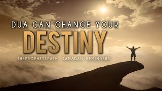 Dua Can Change Your Destiny ᴴᴰ - Very Powerful Reminder - Must Watch