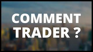 14 - Comment Trader ? | Formation Trading Débutant 2017