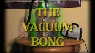 The Vacuum Bong Thumbnail