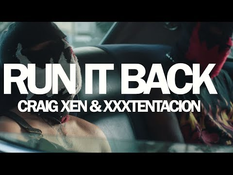 Смотреть клип Craig Xen & Xxxtentacion - Run It Back!