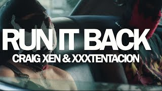 Craig Xen & XXXTENTACION - RUN IT BACK!