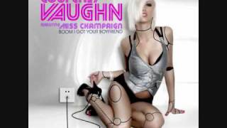 COURTNEY VAUGHN - BOOM I GOT YOUR BOYFRIEND.wmv