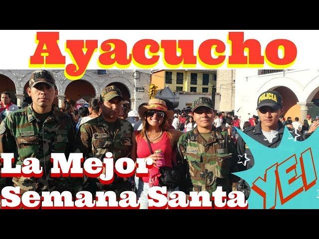 AYACUCHO: LA MEJOR SEMANA SANTA