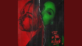 Play If This Is Love (feat. phem)