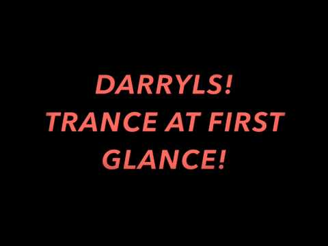 Darryls Trance At First Glance