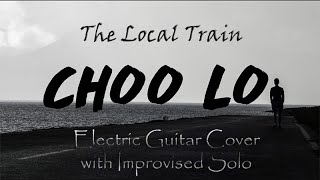 The Local Train Choo Lo Electric Guitar Cover With Improvised Solo.mp3