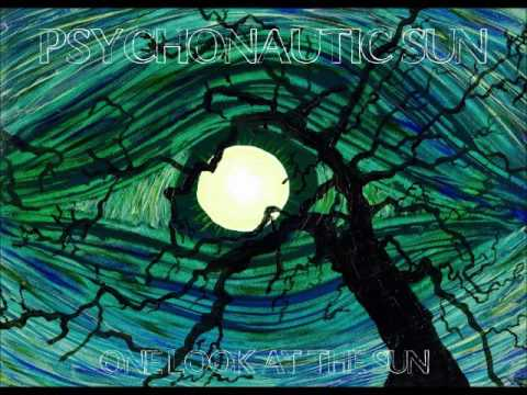Psychonautic Sun - One Look at the Sun (Full Album 2016)