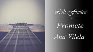 Baixar Ana Vilela - Promete (Cover Loh Freitas)