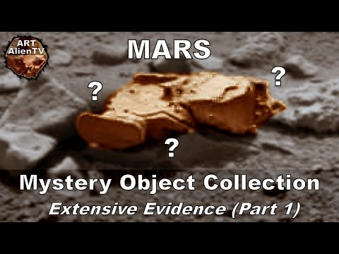Mars Mystery Object Collection - Extensive Evidence (Part 1) ArtAlienTV