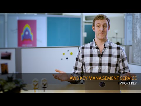 AWS Key Management Service - Import Key