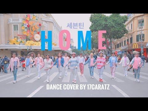 [KPOP IN PUBLIC CHALLENGE] Home - SEVENTEEN (세븐틴) dance cover by 17CARATZ from Vietnam